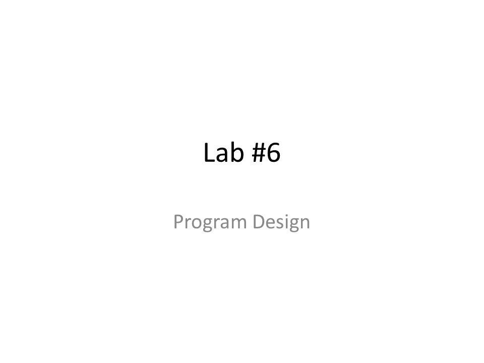 Lab #6 Program Design