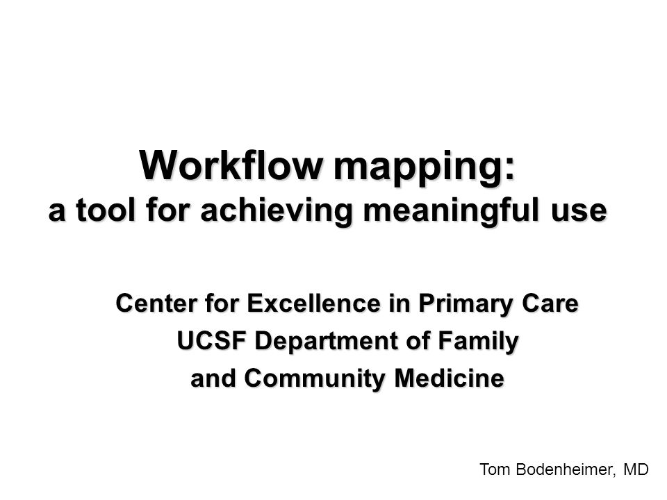 Goals Explain workflow mappingExplain workflow mapping Discuss why workflow mapping is useful prior to and after EHR implementationDiscuss why workflow mapping is useful prior to and after EHR implementation Demonstrate how to create workflow mapsDemonstrate how to create workflow maps Review some meaningful use workflow examplesReview some meaningful use workflow examples