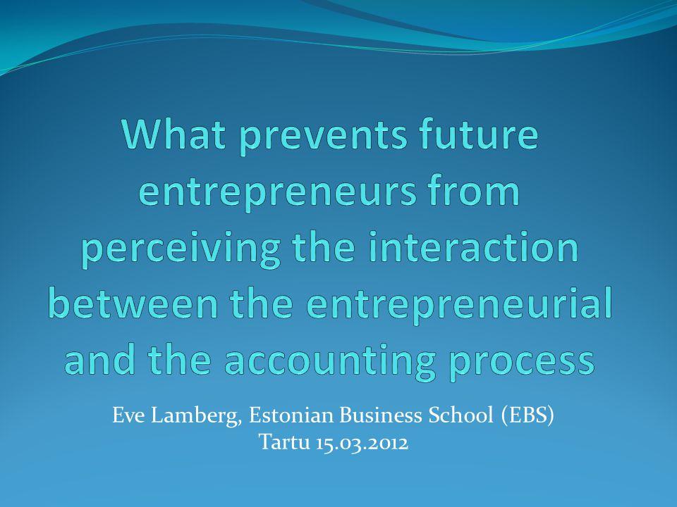 Eve Lamberg, Estonian Business School (EBS) Tartu 15.03.2012