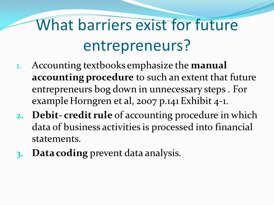 What barriers exist for future entrepreneurs. 1.