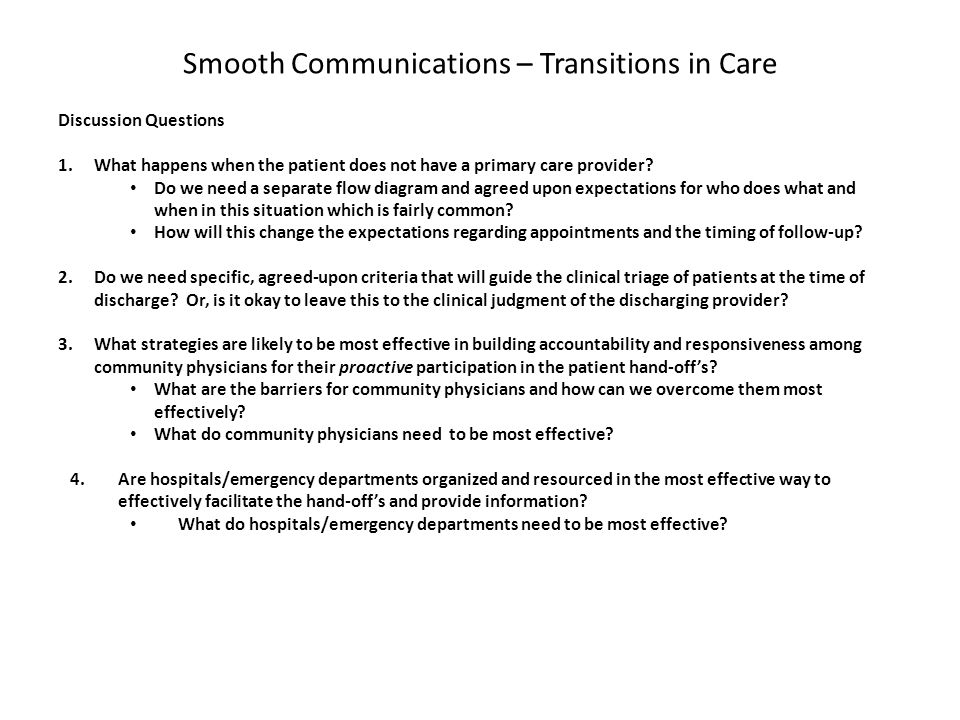 Smooth Communications – Transitions in Care Discussion Questions 1.What happens when the patient does not have a primary care provider.