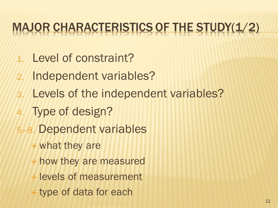 1.Level of constraint. 2. Independent variables. 3.