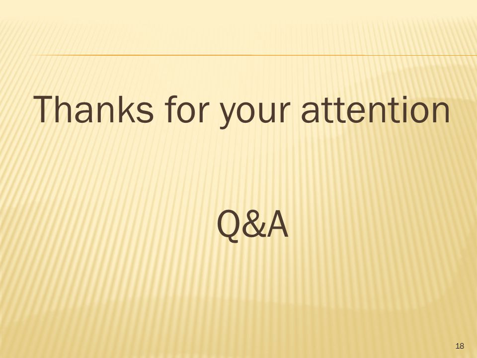 Thanks for your attention Q&A 18