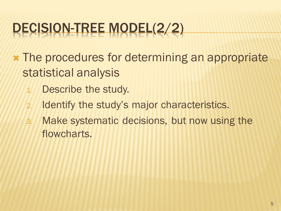  The procedures for determining an appropriate statistical analysis 1.