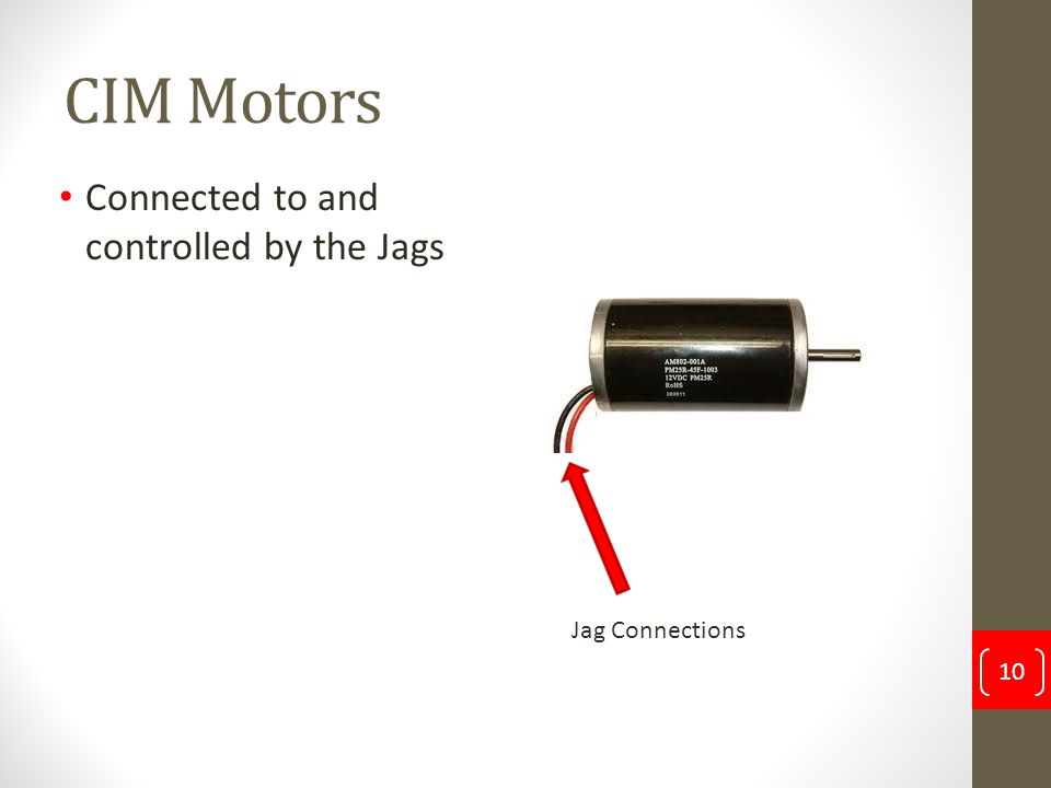 CIM Motors Connected to and controlled by the Jags 10 Jag Connections