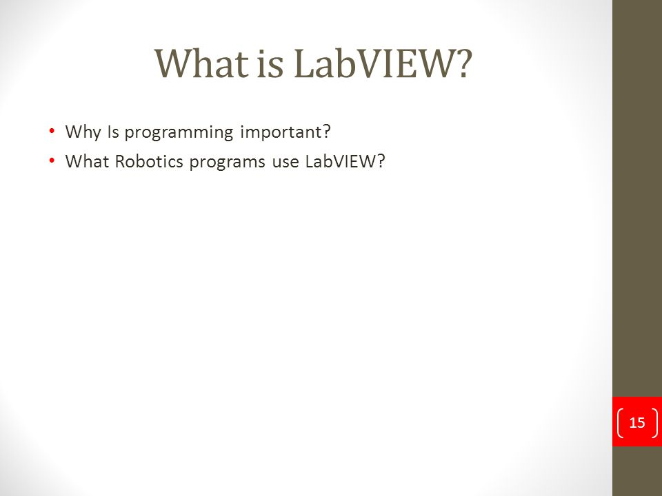 What is LabVIEW? Why Is programming important? What Robotics programs use LabVIEW? 15