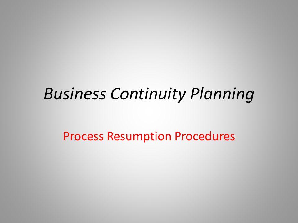 Process Resumption Procedures Business Continuity Planning