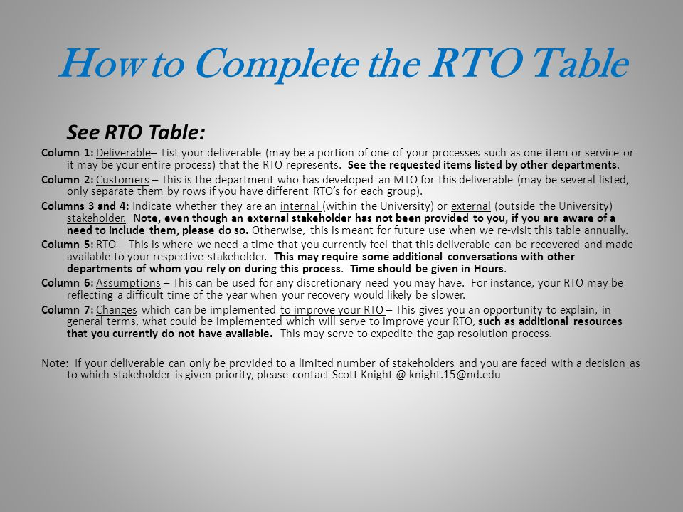 How to Complete the RTO Table See RTO Table: Column 1: Deliverable– List your deliverable (may be a portion of one of your processes such as one item