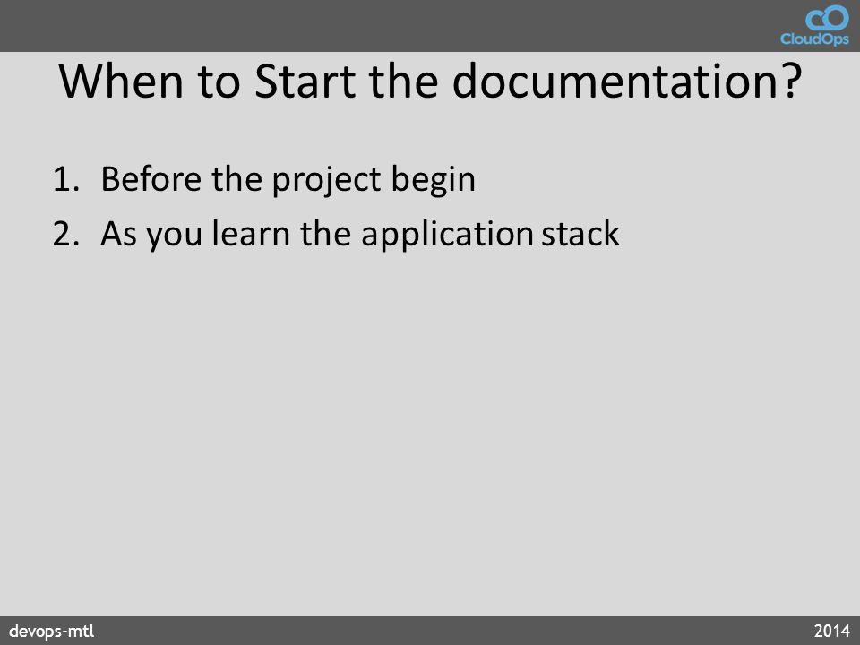 devops-mtl2014 When to Start the documentation.