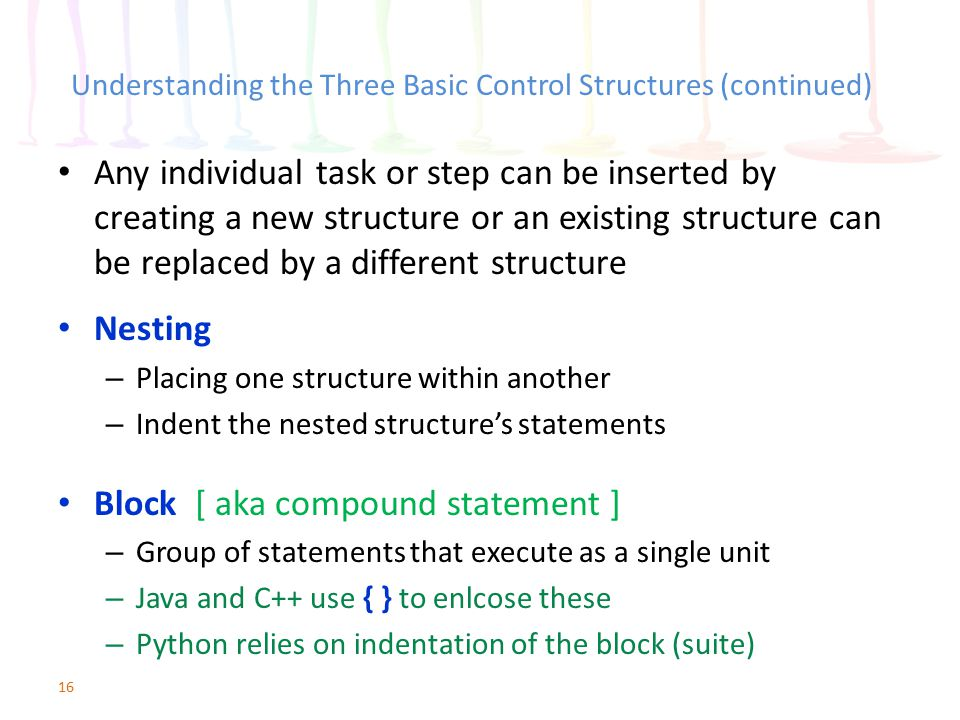 Understanding the Three Basic Control Structures (continued) Any individual task or step can be inserted by creating a new structure or an existing st