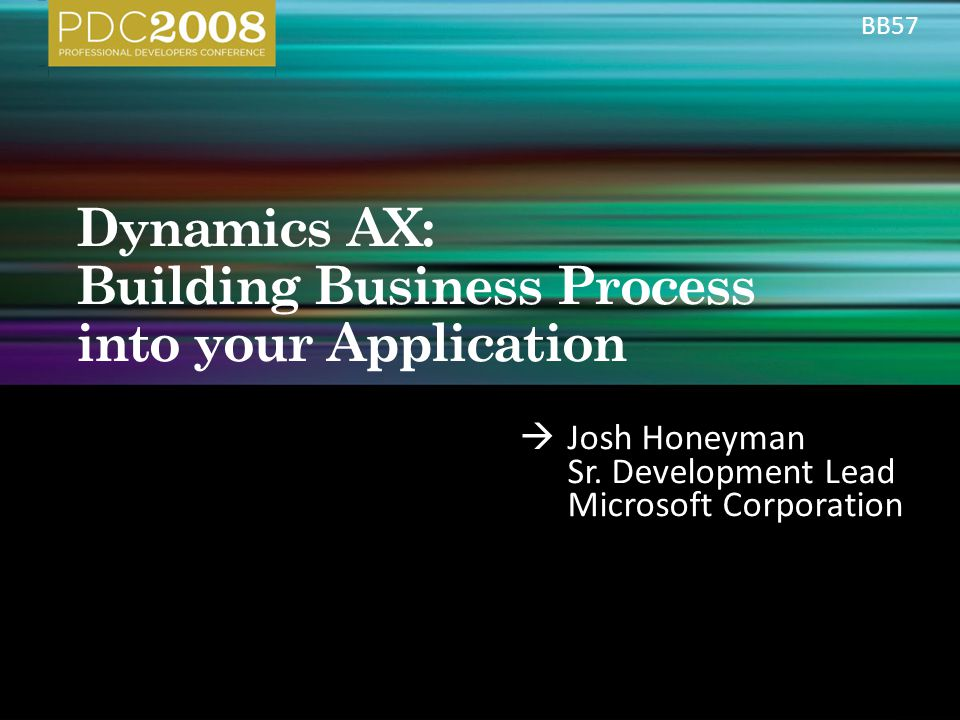  Josh Honeyman Sr. Development Lead Microsoft Corporation BB57
