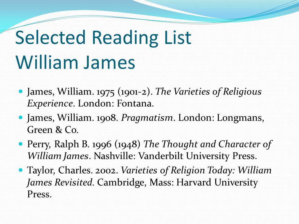 Selected Reading List William James James, William.
