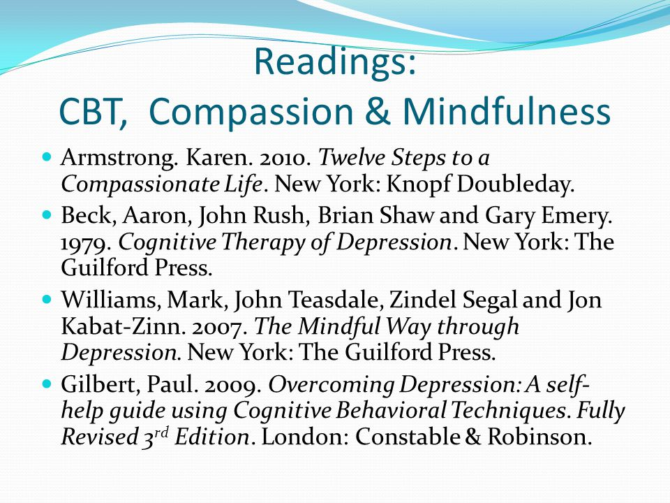 Readings: CBT, Compassion & Mindfulness Armstrong.