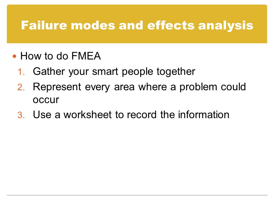 Failure modes and effects analysis How to do FMEA 1.