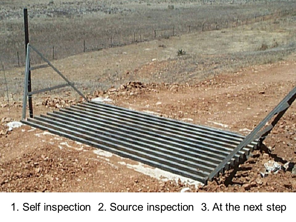 1. Self inspection 2. Source inspection 3. At the next step