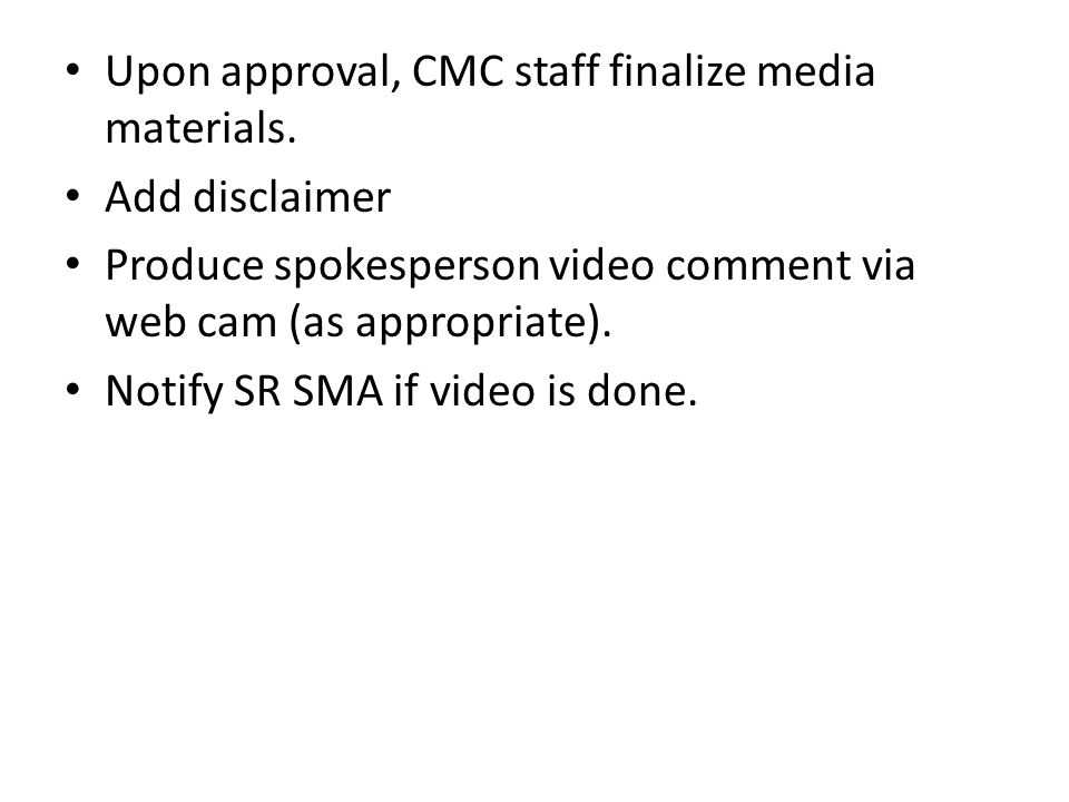 Upon approval, CMC staff finalize media materials.