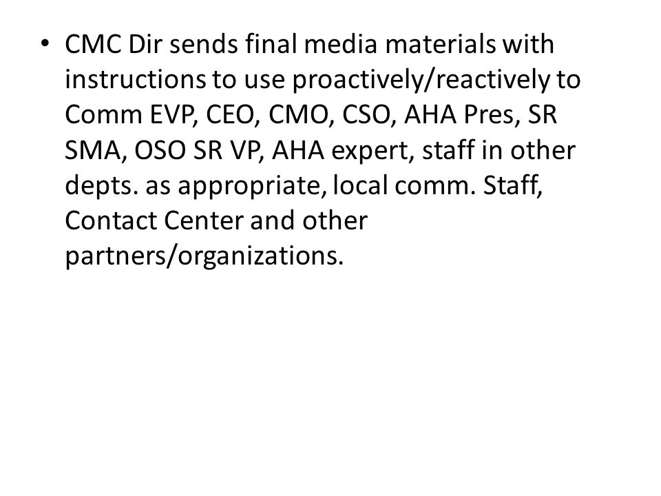 CMC Dir sends final media materials with instructions to use proactively/reactively to Comm EVP, CEO, CMO, CSO, AHA Pres, SR SMA, OSO SR VP, AHA expert, staff in other depts.