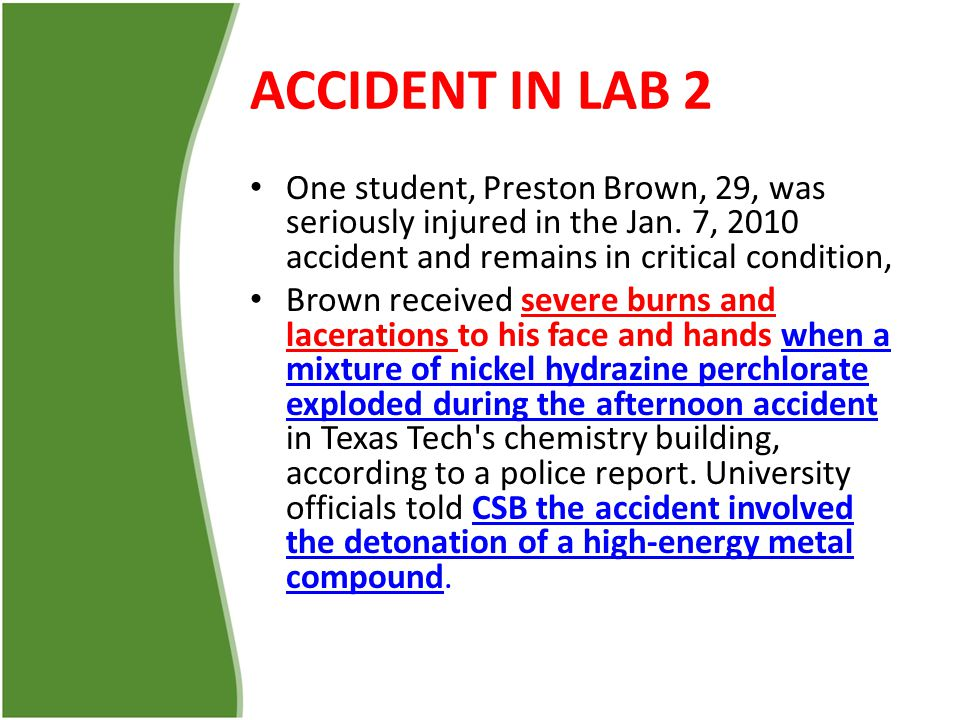 ACCIDENT IN LAB 2 One student, Preston Brown, 29, was seriously injured in the Jan.