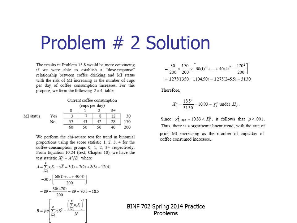 Problem # 2 Solution BINF 702 Spring 2014 Practice Problems