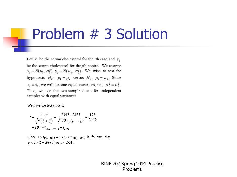 BINF 702 Spring 2014 Practice Problems Problem # 3 Solution