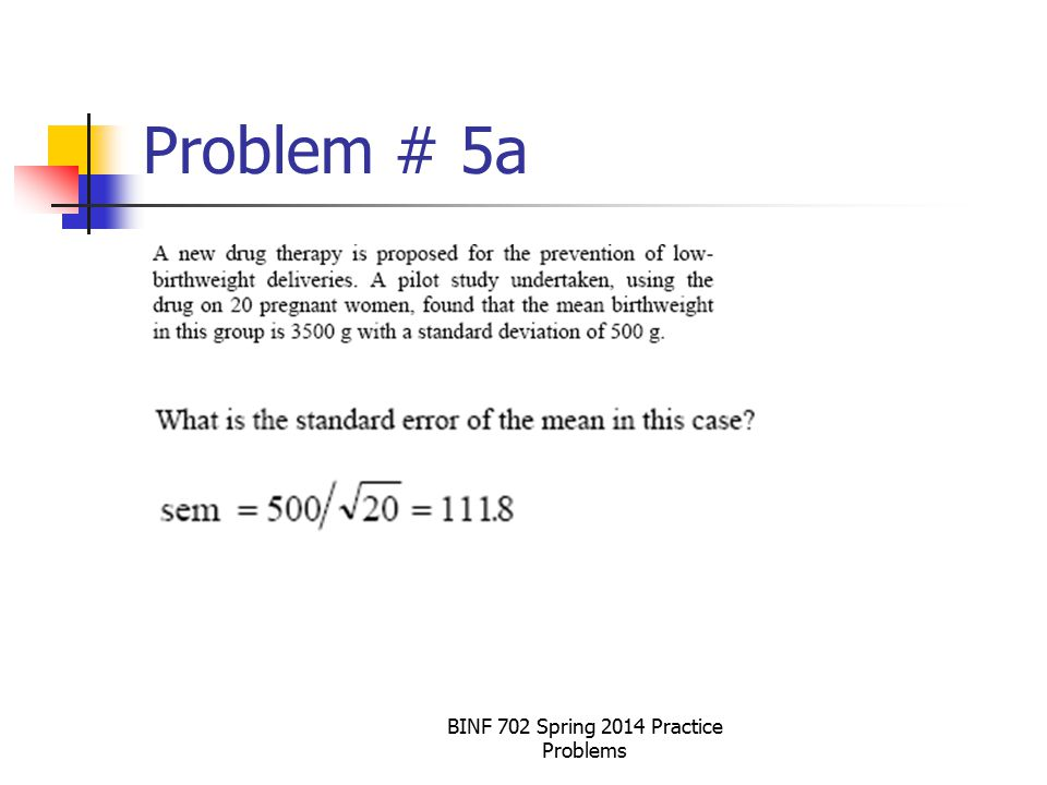 BINF 702 Spring 2014 Practice Problems Problem # 5a