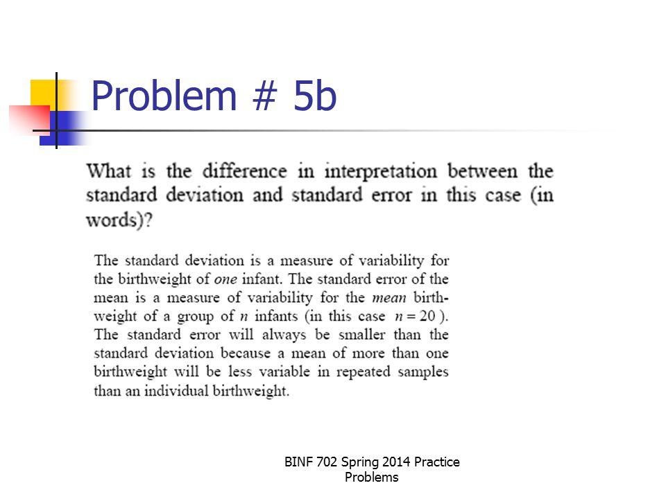 BINF 702 Spring 2014 Practice Problems Problem # 5b