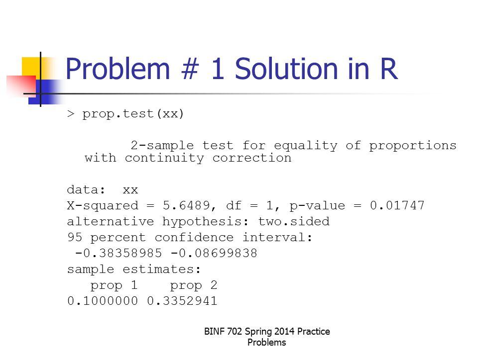 BINF 702 Spring 2014 Practice Problems Problem #6a > 2 * pf(q=2.08, df1 = 24, df2 = 40,lower.tail=FALSE) [1] 0.03939543