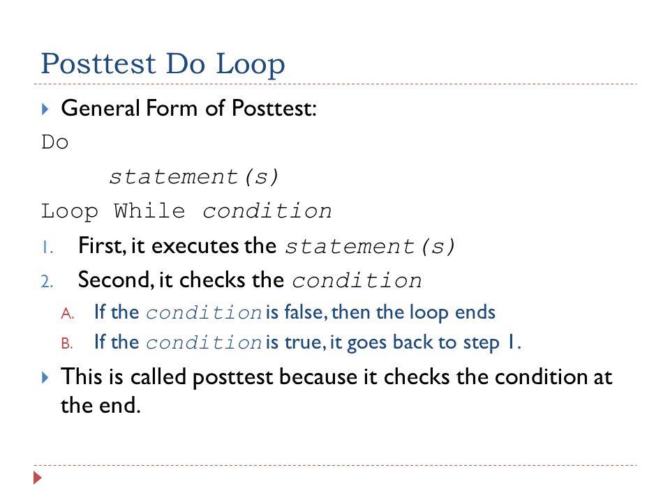 Posttest Do Loop Flowchart Is the condition True.