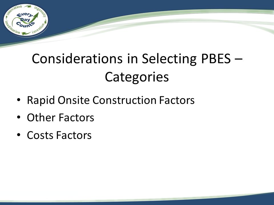 Considerations in Selecting PBES – Categories Rapid Onsite Construction Factors Other Factors Costs Factors