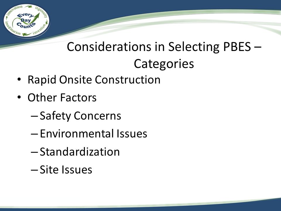 Considerations in Selecting PBES – Categories Rapid Onsite Construction Other Factors – Safety Concerns – Environmental Issues – Standardization – Sit