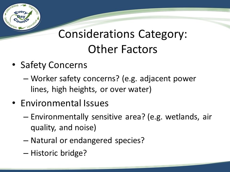 Considerations Category: Other Factors Safety Concerns – Worker safety concerns.