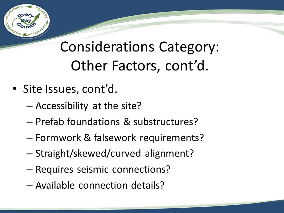 Considerations Category: Other Factors, cont'd. Site Issues, cont'd.