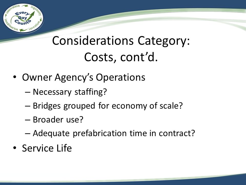 Considerations Category: Costs, cont'd.Owner Agency's Operations – Necessary staffing.