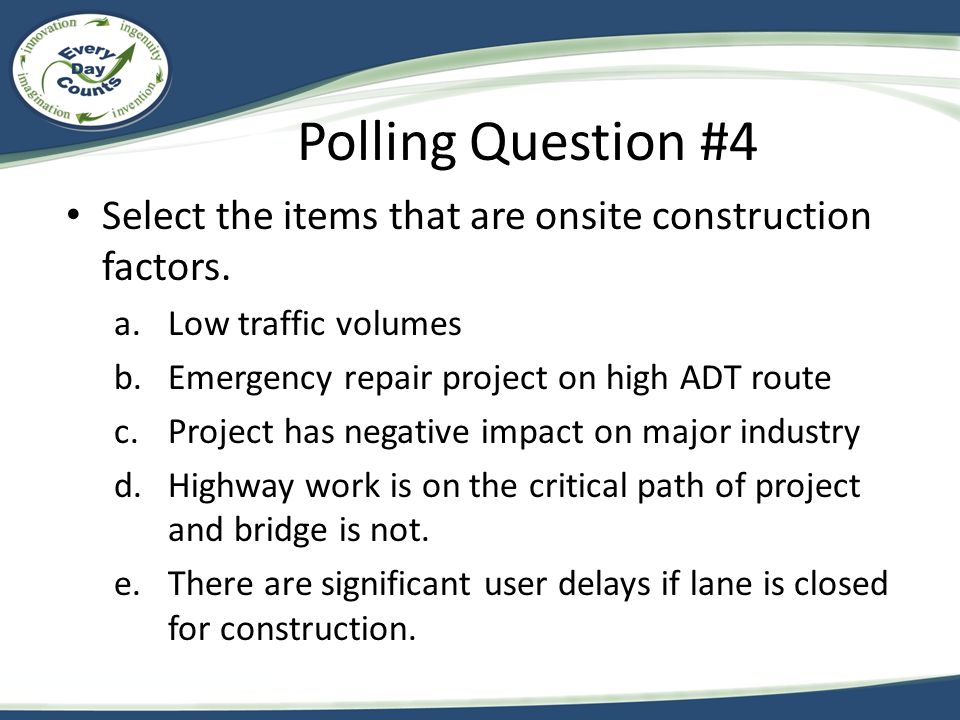Polling Question #4 Select the items that are onsite construction factors.
