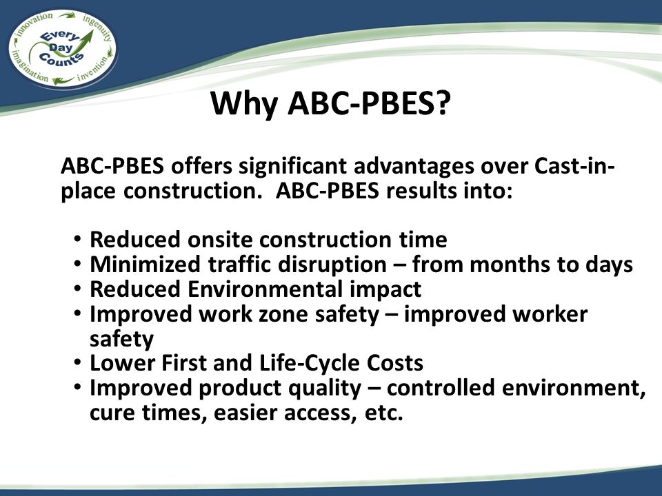 Why ABC-PBES.ABC-PBES offers significant advantages over Cast-in- place construction.
