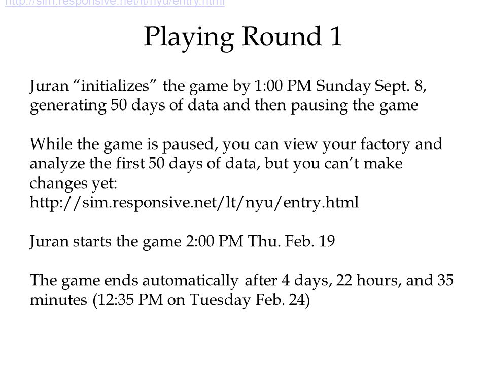 © The McGraw-Hill Companies, Inc., 2004 Playing Round 1 Juran initializes the game by 1:00 PM Sunday Sept.