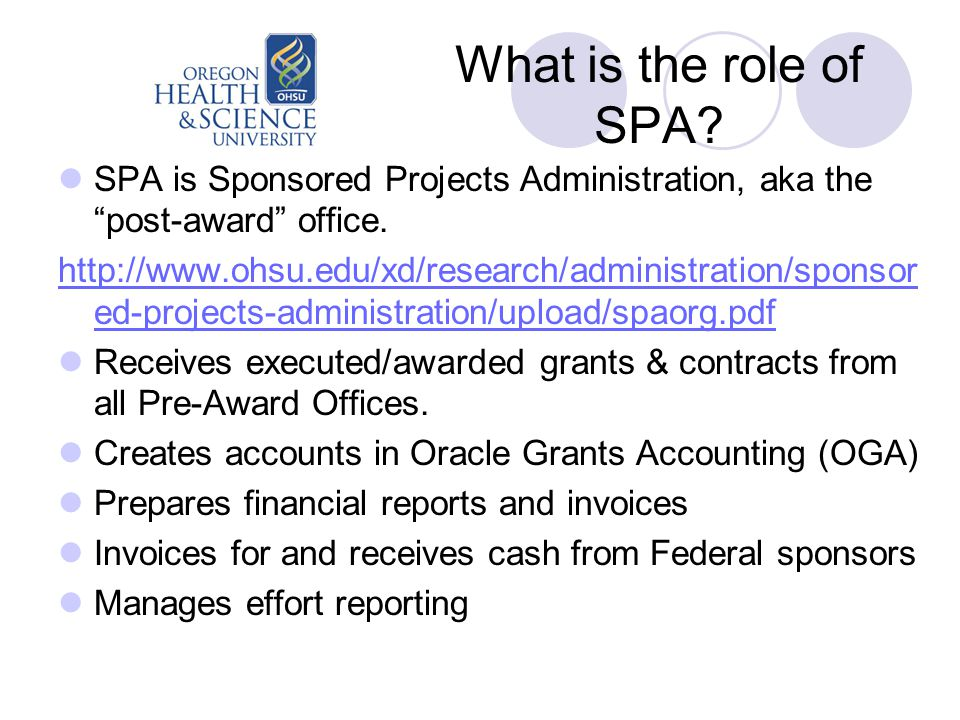 What is the role of SPA. SPA is Sponsored Projects Administration, aka the post-award office.