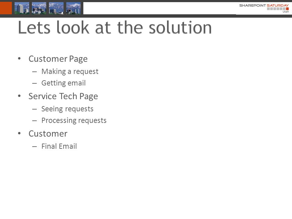Customer Page – Making a request – Getting email Service Tech Page – Seeing requests – Processing requests Customer – Final Email
