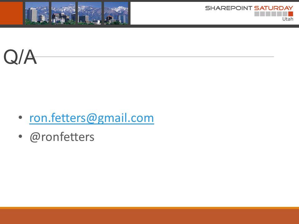 Q/A ron.fetters@gmail.com @ronfetters