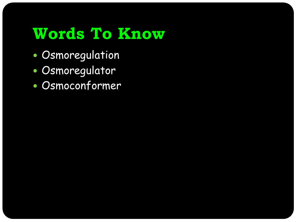 Words To Know Osmoregulation Osmoregulator Osmoconformer