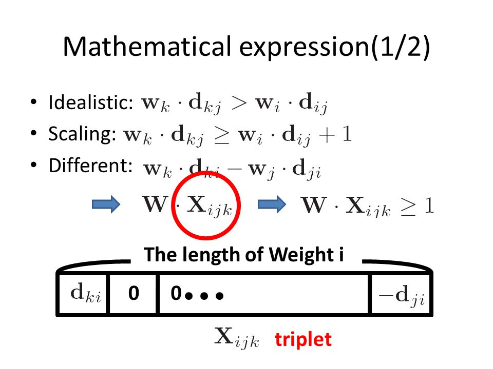 Mathematical expression(1/2) Idealistic: Scaling: Different: The length of Weight i 00 triplet