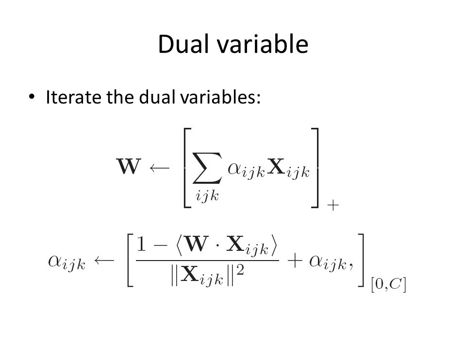 Dual variable Iterate the dual variables: