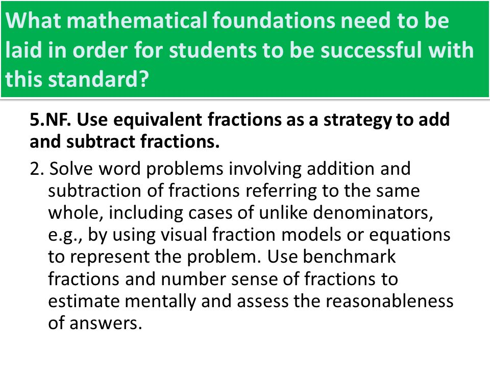 Identifying Coherence in NF Create a flowchart of standards and connections Green: Equivalence of Fractions for grades 3-5 Orange: Addition and Subtraction of Fractions for grades 3 - 5