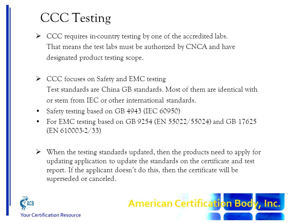 CCC Testing  CCC requires in-country testing by one of the accredited labs.
