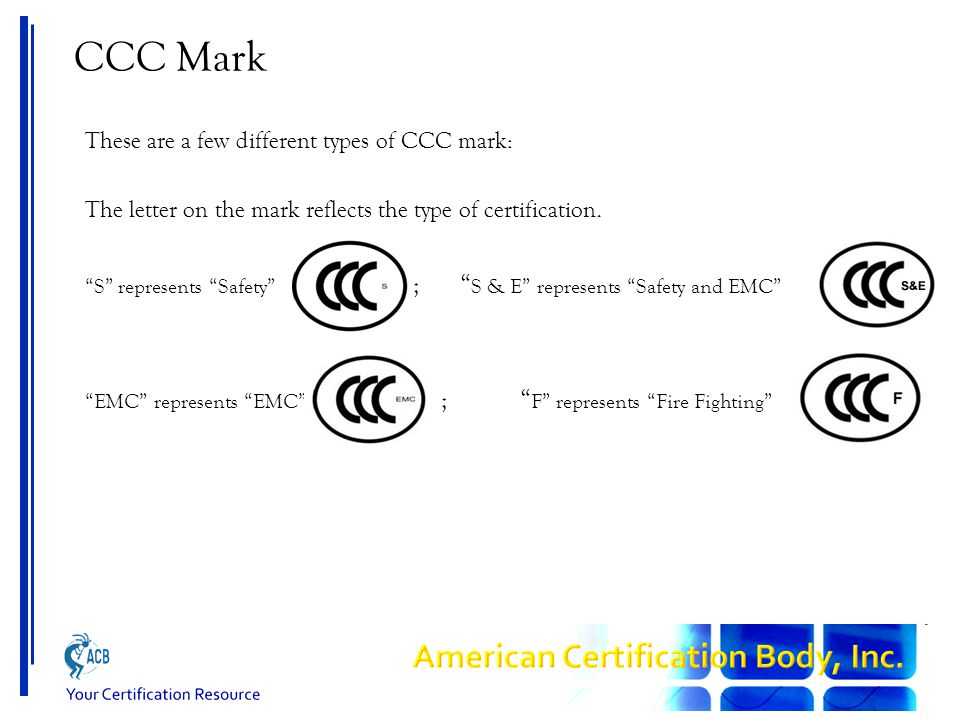 "CCC Mark These are a few different types of CCC mark: The letter on the mark reflects the type of certification. ""S"" represents ""Safety"" ; "" S & E"" re"