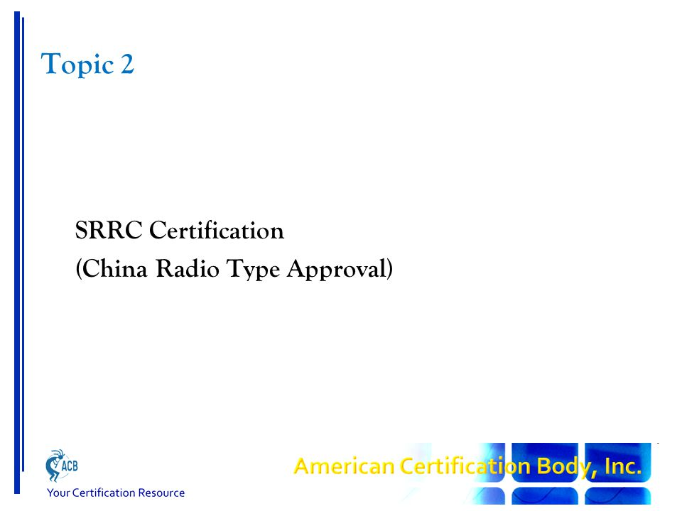 Topic 2 SRRC Certification (China Radio Type Approval)
