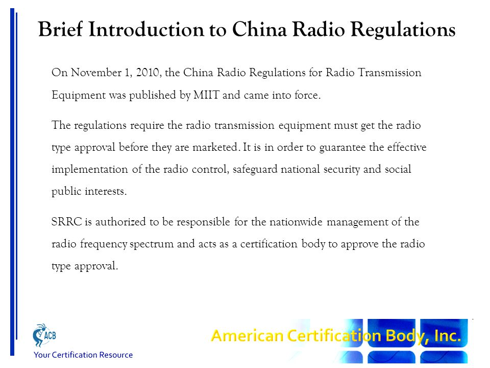 Brief Introduction to China Radio Regulations On November 1, 2010, the China Radio Regulations for Radio Transmission Equipment was published by MIIT and came into force.