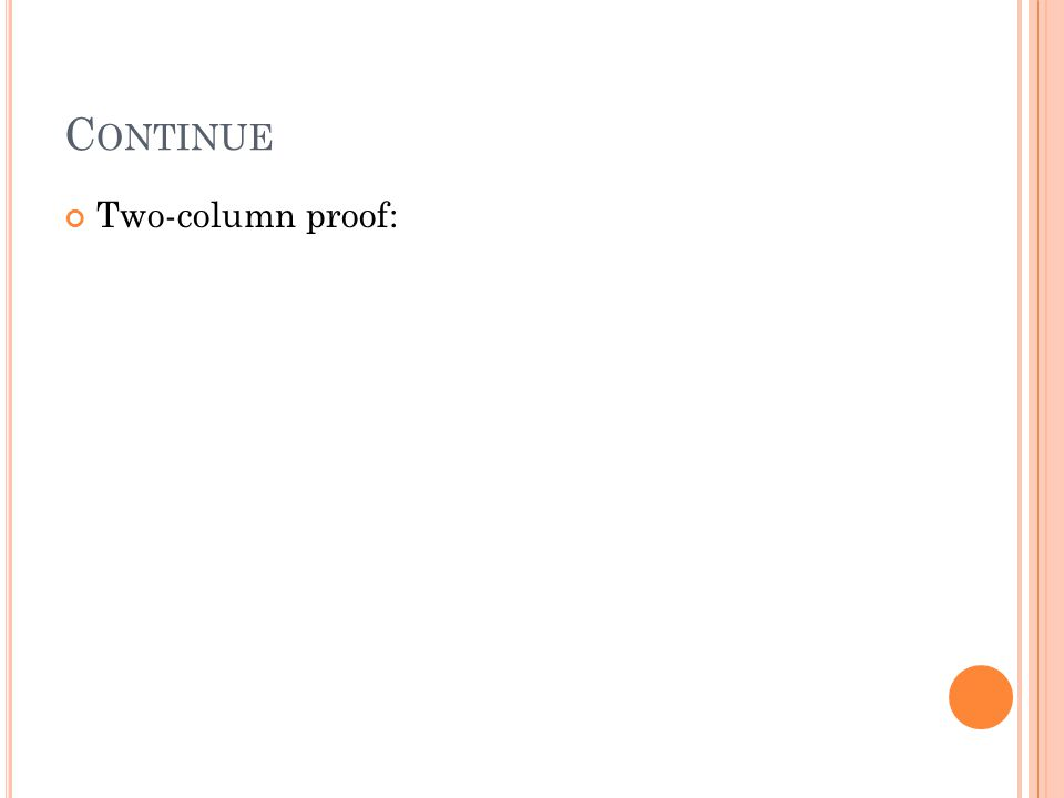 C ONTINUE Two-column proof: