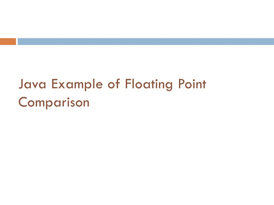 Java Example of Floating Point Comparison