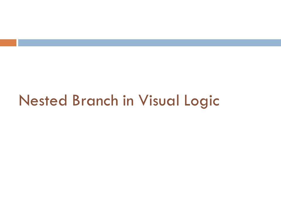 Nested Branch in Visual Logic